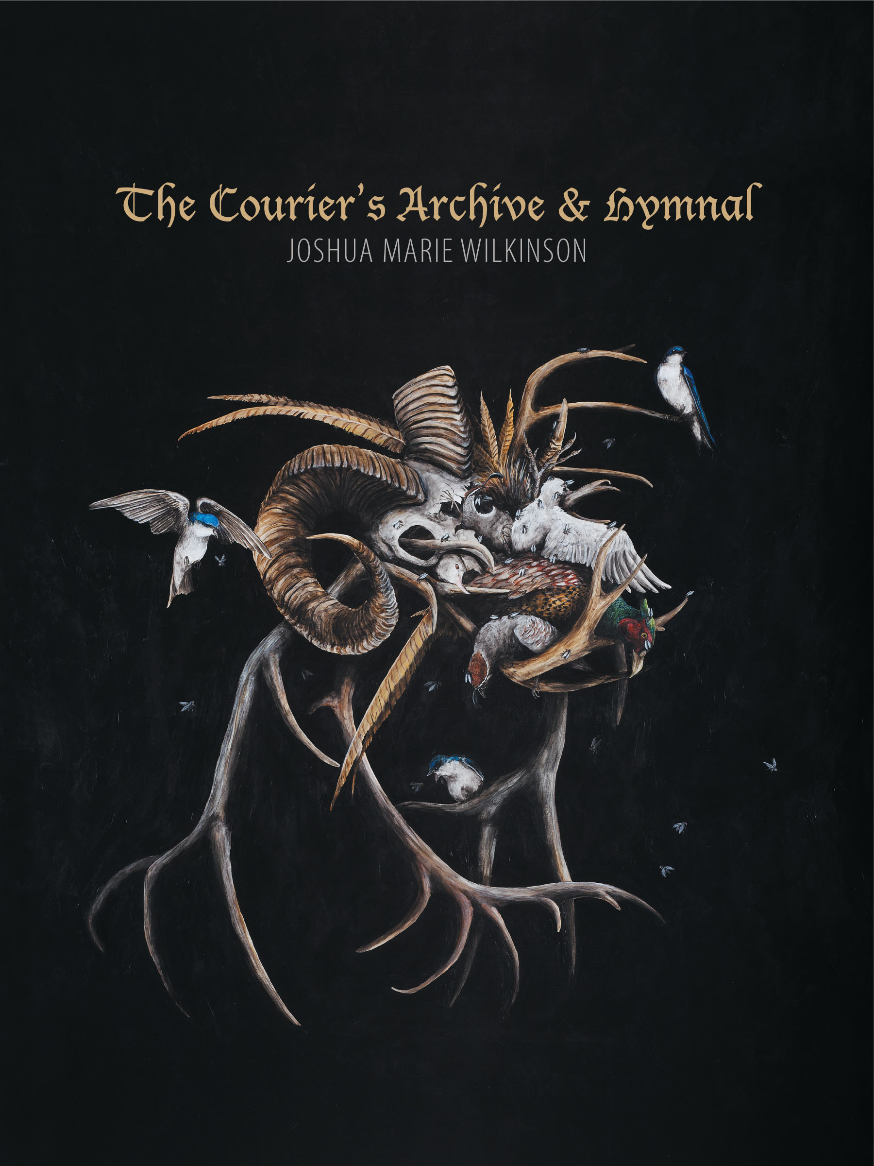 The Courier's Archive & Hymnal by Joshua Marie Wilkinson